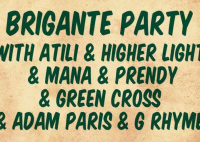BRIGANTE PARTY with Atili & Higher Light & Mana & Prendy & Green Cross & Adam Paris & G Rhyme